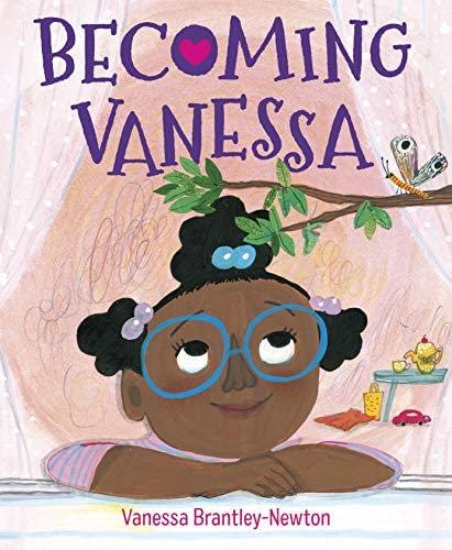 Becoming Vanessa by Vanessa Brantley Newton
