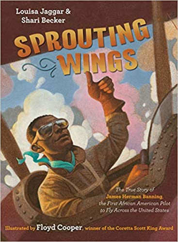 Sprouting Wings: The True Story of James Herman Banning, the First African Ameri