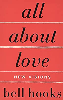 All About Love: New Visions (Bell Hooks Love Trilogy (Paperback)