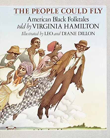 The People Could Fly: American Black Folktales  (Virginia Hamilton)