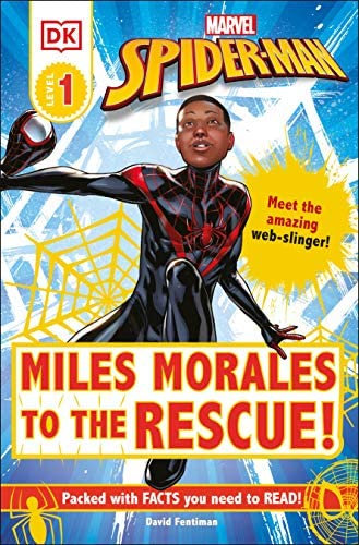 Marvel Spider-Man: Miles Morales to the Rescue!: Meet the amazing web-slinger! (