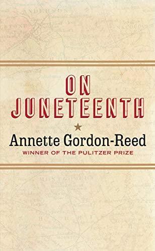 On Juneteenth by Annette Gordon - Reed