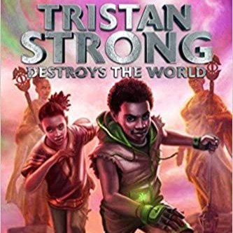 Tristan Strong Destroys the World (Book #2)