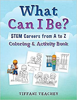 What Can I Be? STEM Careers from A to Z: Coloring & Activity Book