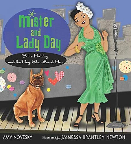 Mister and Lady Day: Billie Holiday and the Dog Who Loved Her  (Paperback)