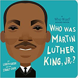 Who Was Martin Luther King, Jr.?: A Who Was? Board Book (Who Was? Board Books)