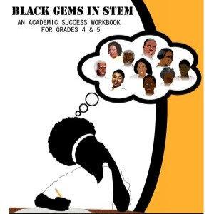 Black Gems In STEM: An Academic Success Workbook