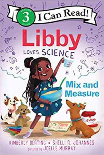 Libby Loves Science: Mix and Measure (I Can Read Level 3)