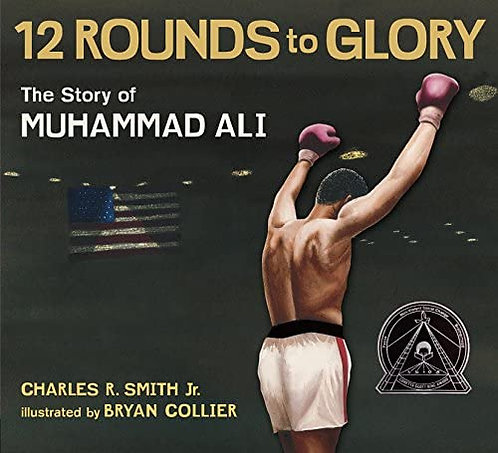 Twelve Rounds to Glory (12 Rounds to Glory): The Story of Muhammad Ali