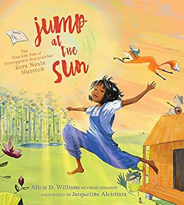 Jump at the Sun: The True Life Tale of Unstoppable Storycatcher Zora Neale Hurst