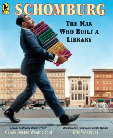 Schomburg: The Man Who Built a Library  (Hardcover)