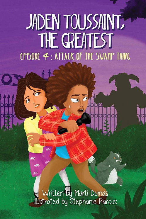 Jaden Toussaint, the Greatest Episode 4: Attack of the Swamp Thing [Ages 5-10]