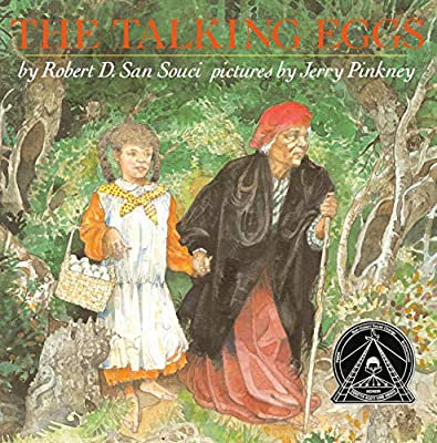 The Talking Eggs by Robert D. San Suci pictures by Jerry Pinkney