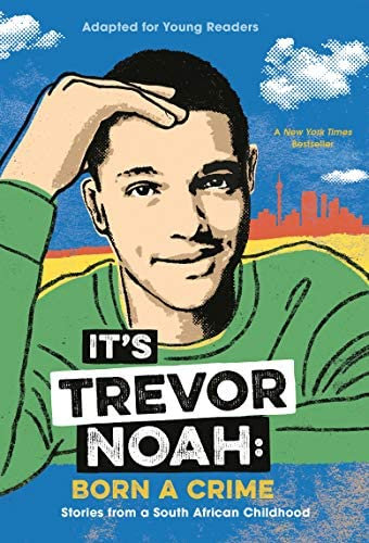 It's Trevor Noah: Born a Crime: Stories from a South African Childhood (Adapted