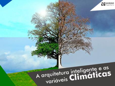 A arquitetura inteligente e as variáveis Climáticas