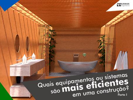 Quais equipamentos ou sistemas são mais eficientes em uma construção?