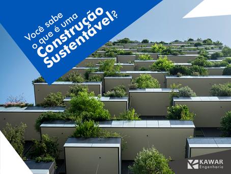 Você sabe o que torna uma construção sustentável?