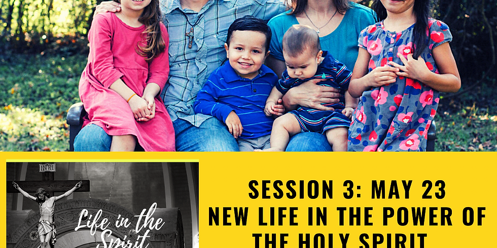 SESSION 3: Life in the Spirit LIVE Virtual Weekly Series