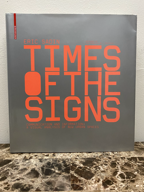 TIMES OF THE SIGNS/ERIC SADIN