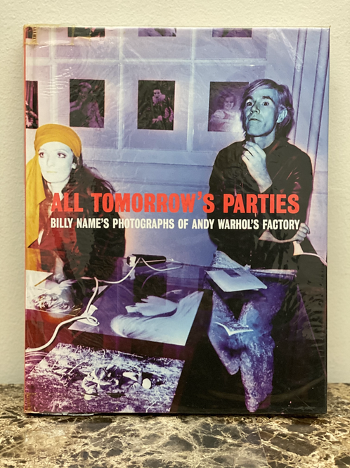 ALL TOMORROW'S PARTIES/BILLY NAME'S PHOTOGRAPHS OF ANDY WARHOL'S FACTORY