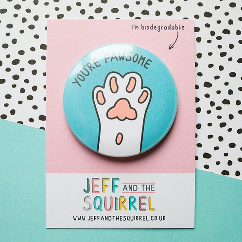 Jeff and the Squirrel, You're Pawsome Biodegradable Badge