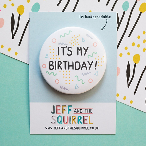 Jeff and the Squirrel, It's My Birthday Biodegradable Badge