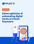 Cómo optimizar el onboarding digital frente al crimen financiero