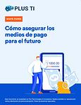 Cómo asegurar los medios de pago para el futuro