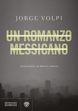 jorge volpi un romanzo messicano bombian