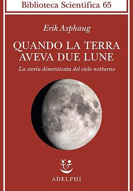 adelphi quando la terra aveva due lune.j