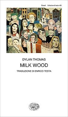 dylan thomask milk wood.jpeg