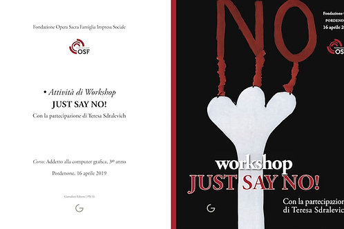 JUST SAY NO! Attività di Workshop