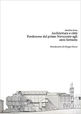 architettura_città_Pordenone dal 900 agli anni settanta_giavedoni editore