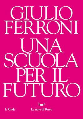 9788834607763_giulio ferrori una scuola per il futuro.jpeg