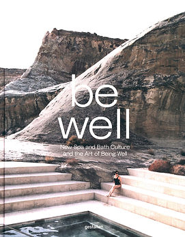 be well_new spa and bath culture and the art of being well_gestalten_kari molvar