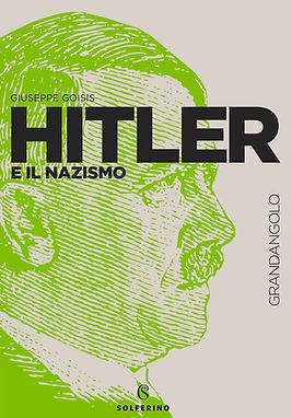 giuseppe goisis hitler e il nazismo solferino.jpeg