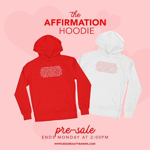 The Affirmation Hoodie (PRE-SALE)