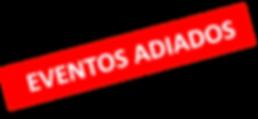 EVENTOS ADIADOS.png