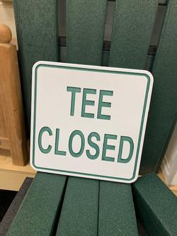 Golf course custom tee closed sign