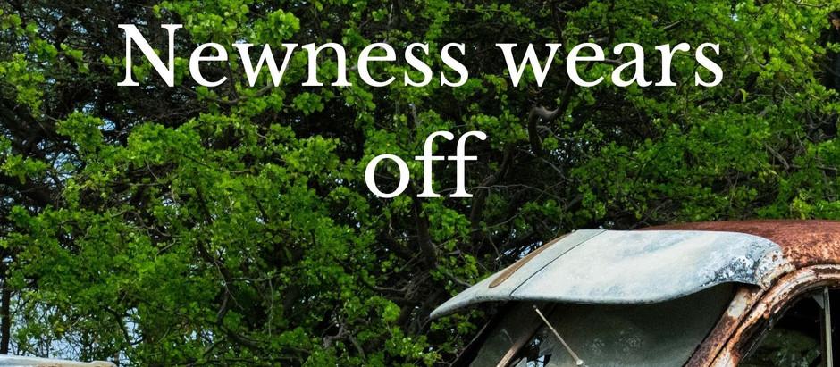 Newness wears off