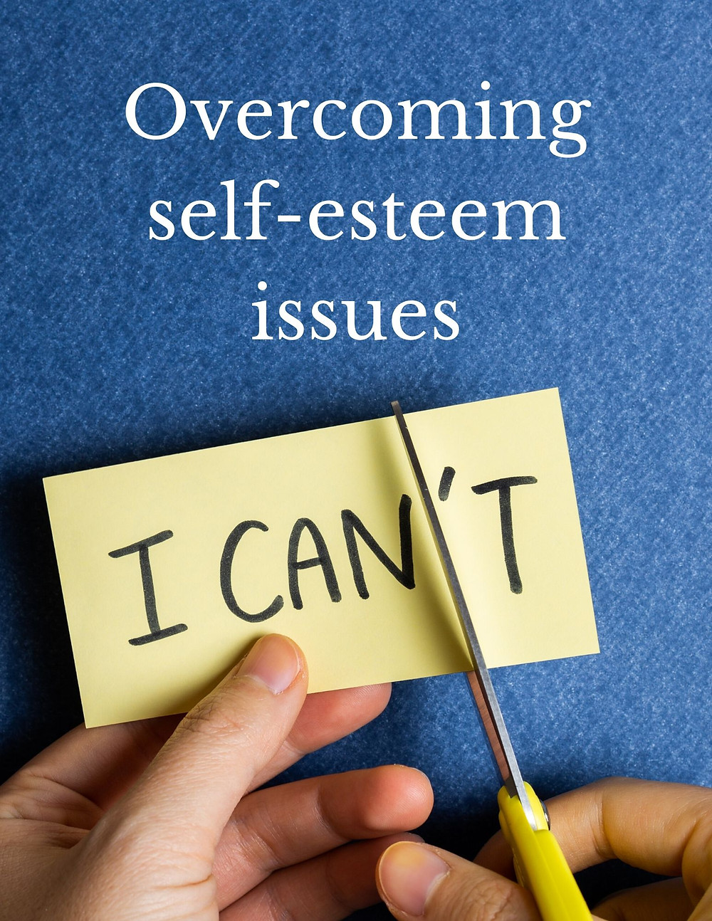 Overcoming self-esteem issues