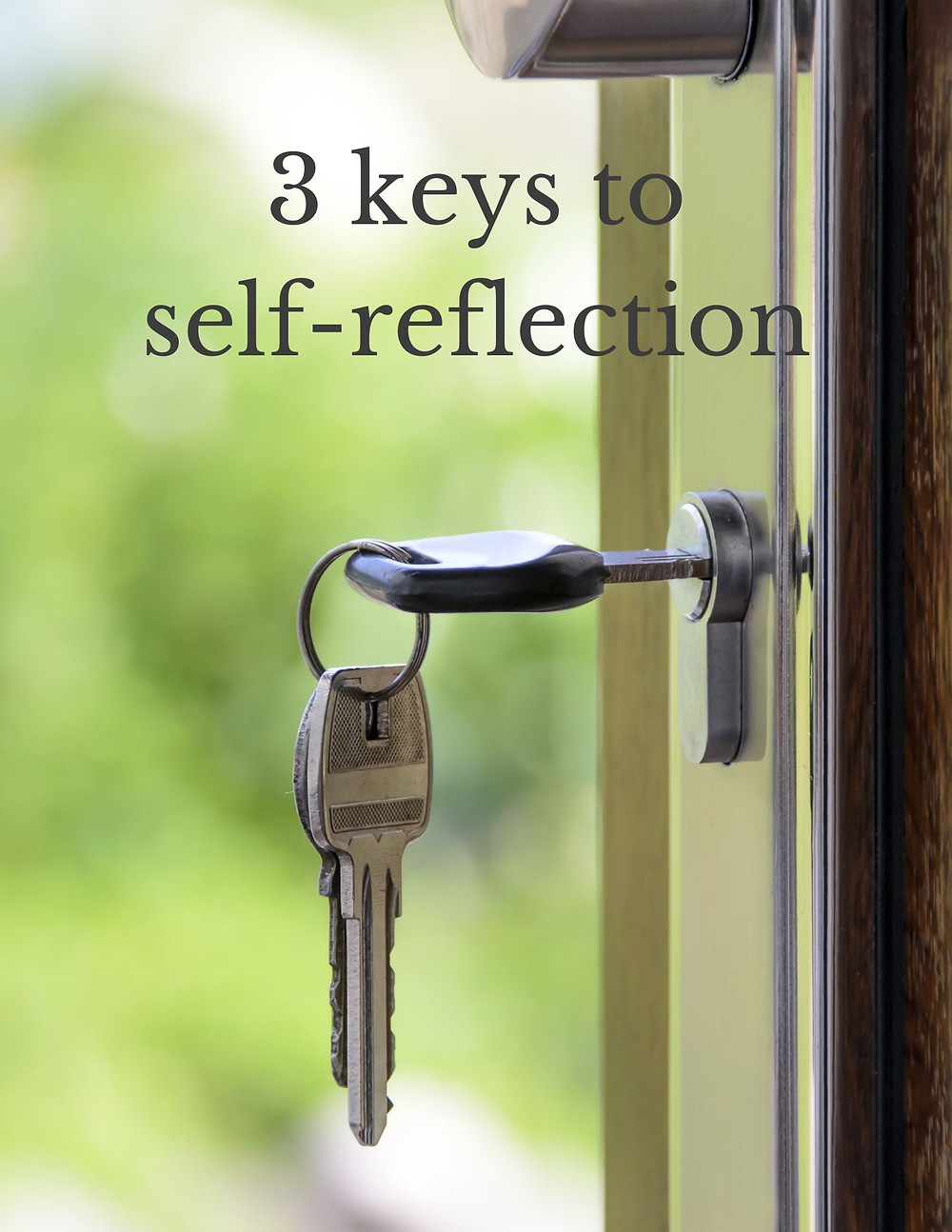 3 keys to self-reflection