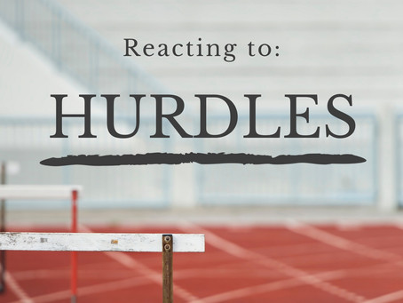 Why it's not about the hurdles, it's how you react to them
