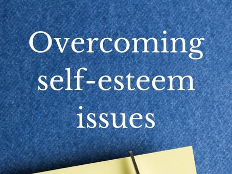 Overcoming self-esteem issues