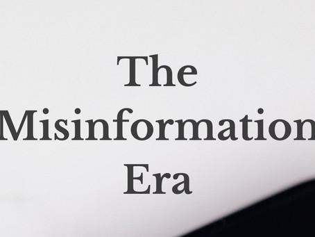 The Misinformation Era