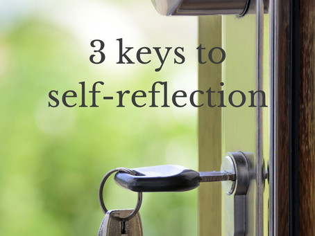 3 keys to self-reflection