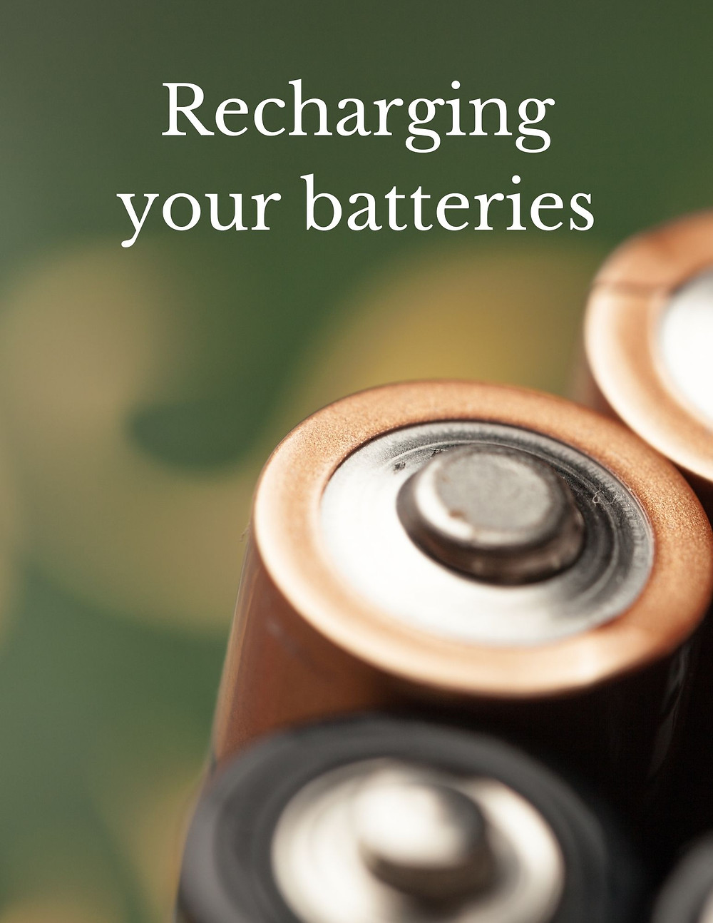 Recharging your batteries