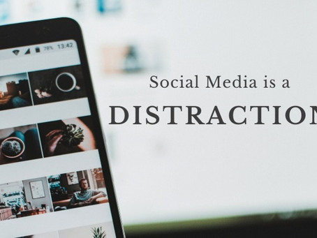 Social Media is a Distraction