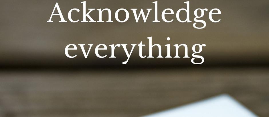 Acknowledge everything
