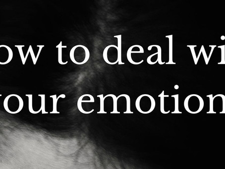 How to deal with your emotions